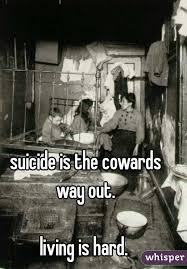 suicide-cowards-living-is-hard-index