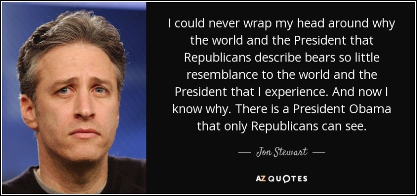 quote-i-could-never-wrap-my-head-around-why-the-world-and-the-president-that-republicans-describe-jon-stewart-102-10-25