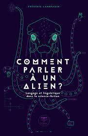 Comment parler à un alien?